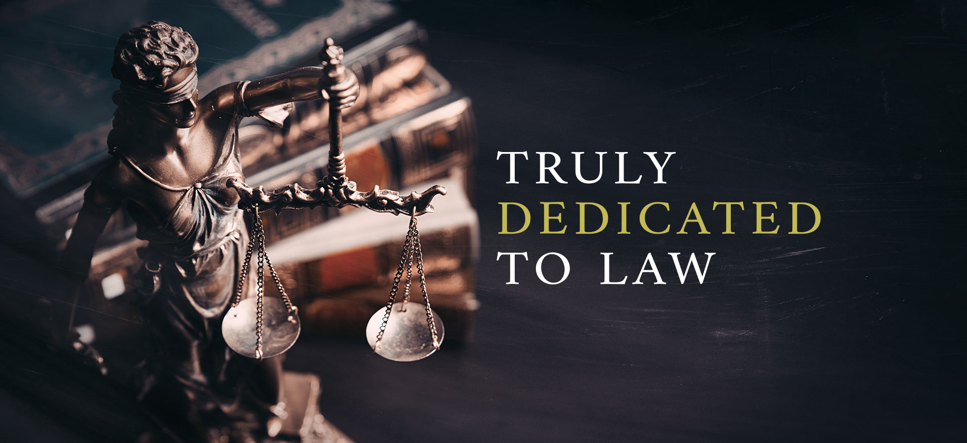 Banner - Truly Dedicated to Law